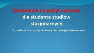 Zezwolenie na pobyt czasowy dla studenta studiw stacjonarnych