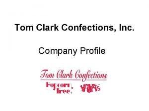 Tom Clark Confections Inc Company Profile Contents Company