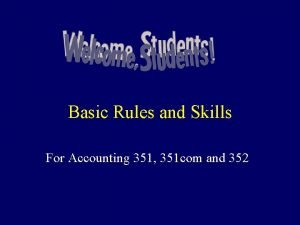 Basic Rules and Skills For Accounting 351 351