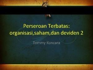 Perseroan Terbatas organisasi saham dan deviden 2 Tommy