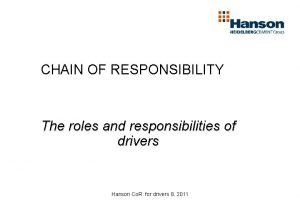CHAIN OF RESPONSIBILITY The roles and responsibilities of