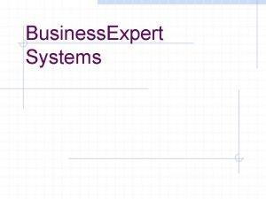 Business Expert Systems Expert Systems An intelligent computer