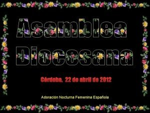 Crdoba 22 de abril de 2012 Adoracin Nocturna
