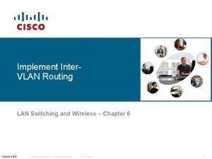 Implement Inter VLAN Routing LAN Switching and Wireless