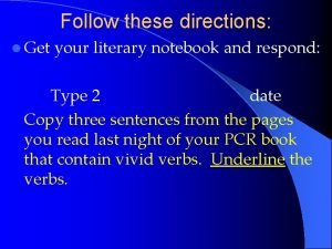 Follow these directions l Get your literary notebook