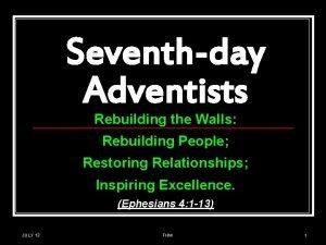 Seventhday Adventists Rebuilding the Walls Rebuilding People Restoring