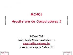 MO 401 Arquitetura de Computadores I 20062007 Prof