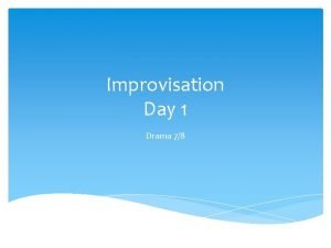 Improvisation Day 1 Drama 78 Journal Reflect on