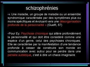 schizophrnies Une maladie un groupe de maladie ou