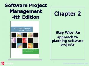 Software Project Management 4 th Edition Chapter 2