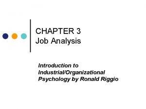 CHAPTER 3 Job Analysis Introduction to IndustrialOrganizational Psychology