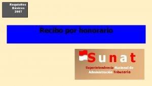 Requisitos Bsicos 2007 Recibo por honorario Sunat Superintendencia
