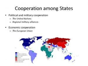 Cooperation among States Political and military cooperation The
