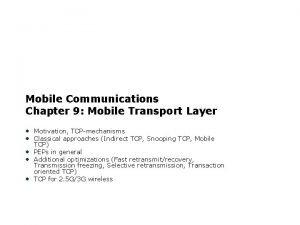Mobile Communications Chapter 9 Mobile Transport Layer Motivation
