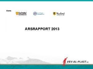Eiere RSRAPPORT 2013 FAKTA OM VEVALPLAST AS Etablert