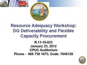 Resource Adequacy Workshop DG Deliverability and Flexible Capacity