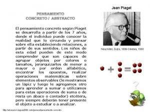 Jean Piaget El pensamiento concreto segn Piaget se