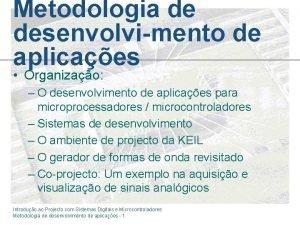 Metodologia de desenvolvimento de aplicaes Organizao O desenvolvimento
