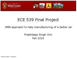 ECE 539 Final Project ANN approach to help