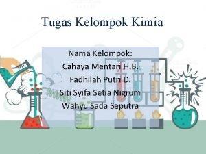 Tugas Kelompok Kimia Nama Kelompok Cahaya Mentari H