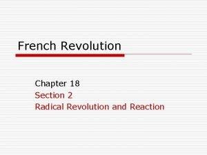 French Revolution Chapter 18 Section 2 Radical Revolution