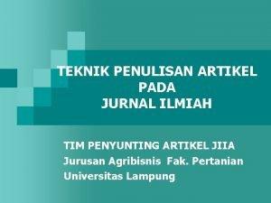 TEKNIK PENULISAN ARTIKEL PADA JURNAL ILMIAH TIM PENYUNTING