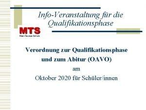InfoVeranstaltung fr die Qualifikationsphase Verordnung zur Qualifikationsphase und