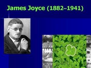 James Joyce 1882 1941 James Joyce 1882 1941