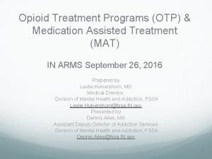 Opioid Treatment Programs OTP Medication Assisted Treatment MAT