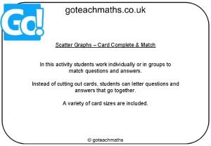 Scatter Graphs Card Complete Match In this activity
