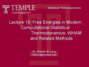 Statistical Thermodynamics Lecture 19 Free Energies in Modern