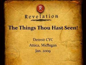 The Things Thou Hast Seen Detroit CYC Attica