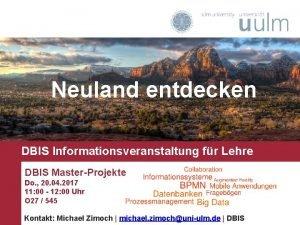 Neuland entdecken DBIS Informationsveranstaltung fr Lehre DBIS MasterProjekte
