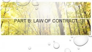 PART B LAW OF CONTRACT ELEMENTS OF CONTRACT