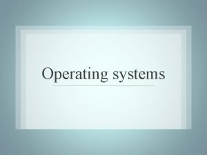 Operating systems Windows Linux Android Operating system Interface
