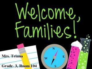 Mrs Triana Grade 3 Room 104 8 05