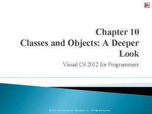 Chapter 10 Classes and Objects A Deeper Look