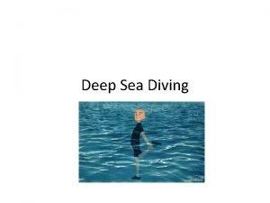 Deep Sea Diving Deep Sea Diving Hyperbaric Condition