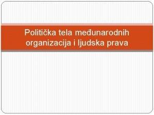 Politika tela meunarodnih organizacija i ljudska prava Povelja