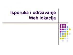 Isporuka i odravanje Web lokacija Vanosti isporuke q