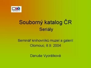 Souborn katalog R Serily Semin knihovnk muze a