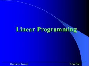 Linear Programming Operations Research Jan Fbry Linear Programming