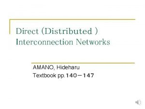 Direct Interconnection Networks AMANO Hideharu Textbook pp DirectDistributed
