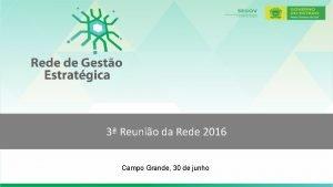 3 Reunio da Rede 2016 Campo Grande 30