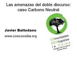 Las amenazas del doble discurso caso Carbono Neutral