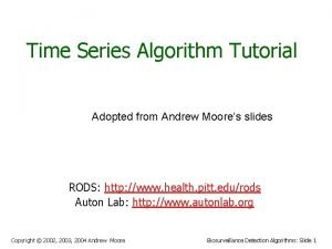 Time Series Algorithm Tutorial Adopted from Andrew Moores