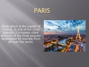 PARIS Paris which is the capital of France