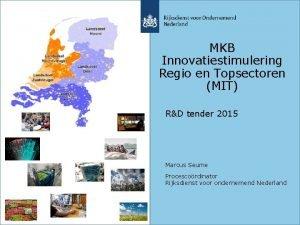 MKB Innovatiestimulering Regio en Topsectoren MIT RD tender