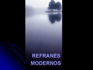REFRANES MODERNOS El que madruga encuentra todo cerrado