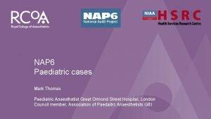 NAP 6 Perioperative Anaphylaxis NAP 6 Paediatric cases